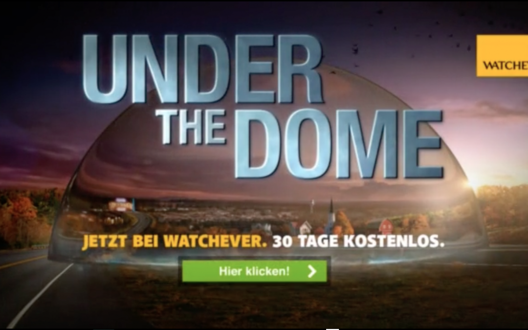 "Watchever – Trailer ""Under the dome"""