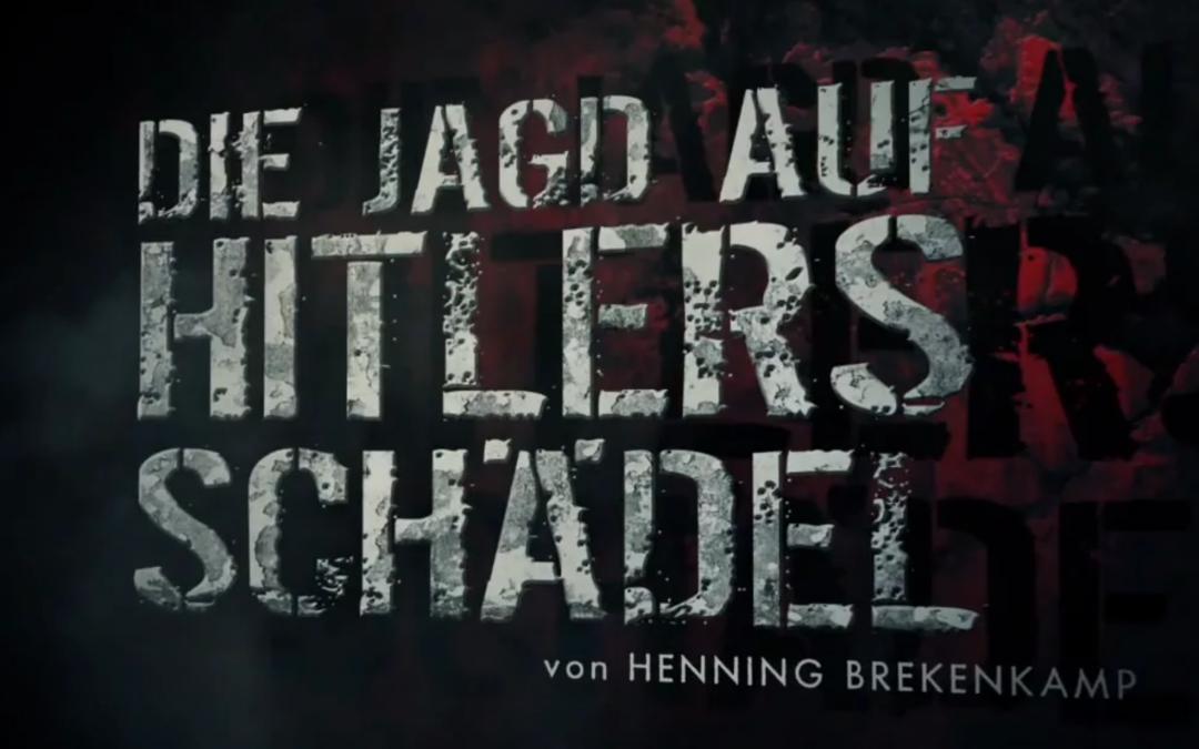 Henning Brekenkamp – Die Jagd auf Hitlers Schädel